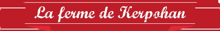 LA FERME DE KERPOHAN'